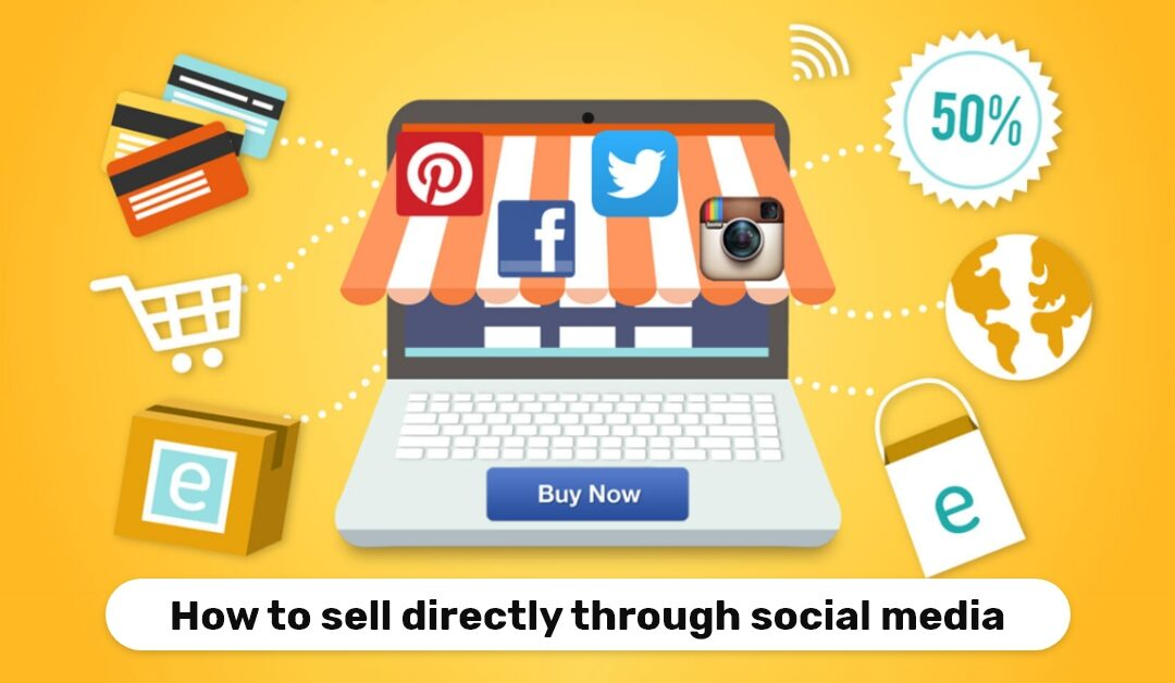 How to Sell Directly Through Social Media