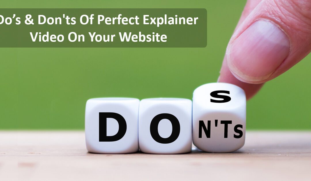 Do's & Don'ts Of Perfect Explainer Video On Your Website