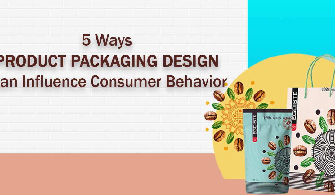 5 Ways Product Packaging Design Can Influence Consumer Behavior