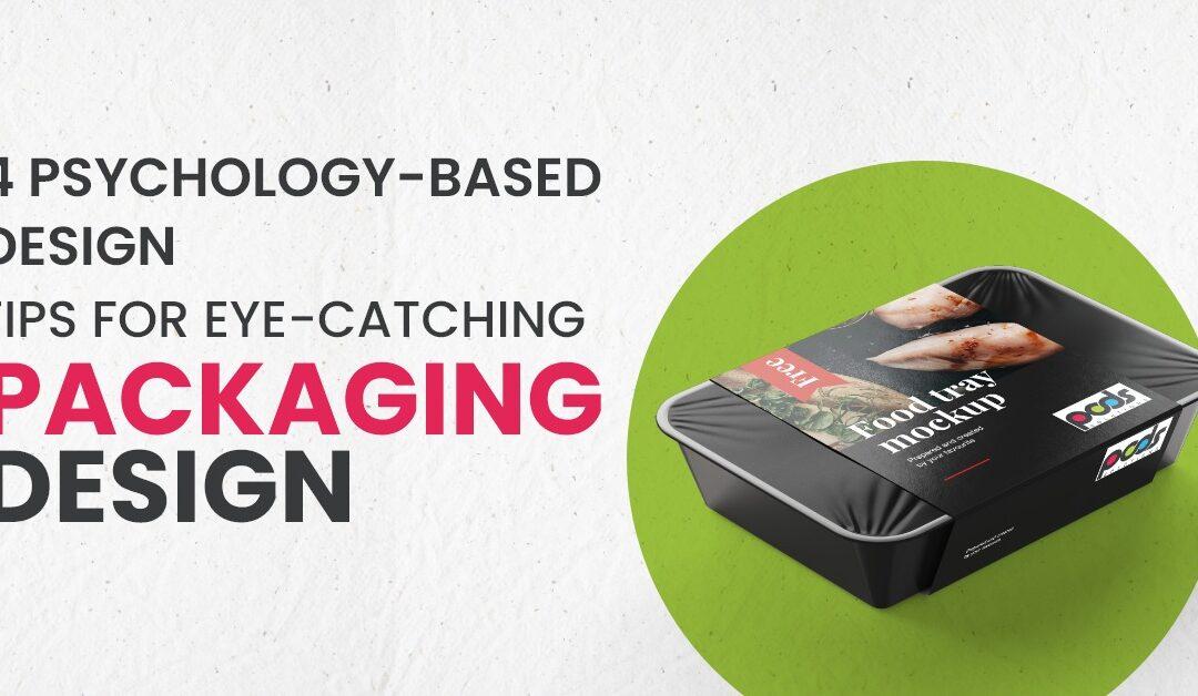 4 Psychology-Based Design Tips For Eye-Catching Packaging Design